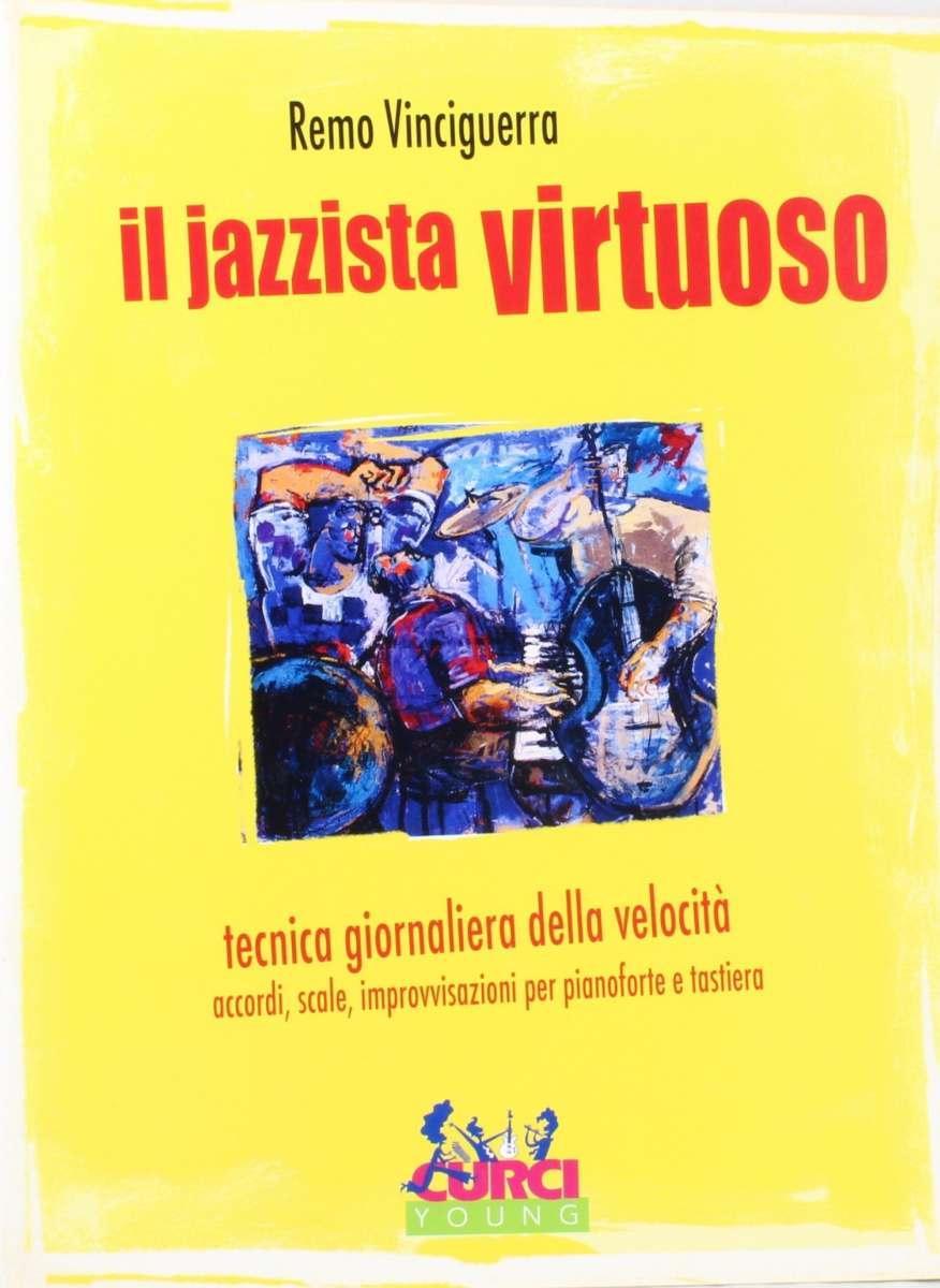 Vinciguerra jazzista virtuoso tecnica giornaliera della velocitÀ; accordi, scale, improvvisazione